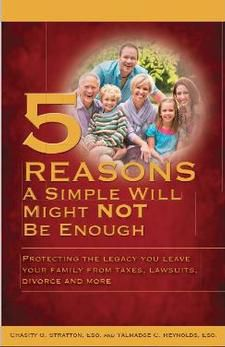 5 Reasons A Simple Will Might Not Be Enough